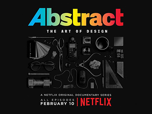 NETFLIX – ABSTRACT; THE ART OF DESIGN