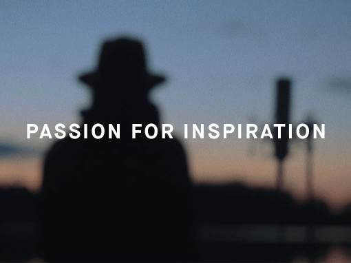 PASSION FOR INSPIRATION